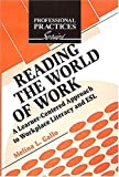 Reading the World of Work: A Learner-Centered Approach to Workplace Literacy and ESL (Professional Practices in Adult Education and Lifelong Learning Series)