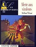 echange, troc Arthur Ténor, Olivier Brazao - Alerte aux virulents