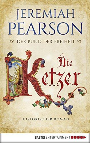 die-ketzer-der-bund-der-freiheit-historischer-roman-freiheitsbund-saga-2