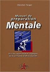Manuel de préparation mentale - Tous les savoir-faire et statégies de la confiance et de la réussite