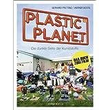 """Plastic Planet: Die dunkle Seite der Kunststoffevon """"Gerhard Pretting"""""""