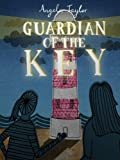 img - for Guardian of the Key (A children's book for ages 8, 9, 10, 11, 12) book / textbook / text book