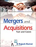 Mergers and Acquisitions: Text and Cases