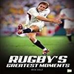 Rugby's Greatest Moments | Nick Holt, Go Entertain