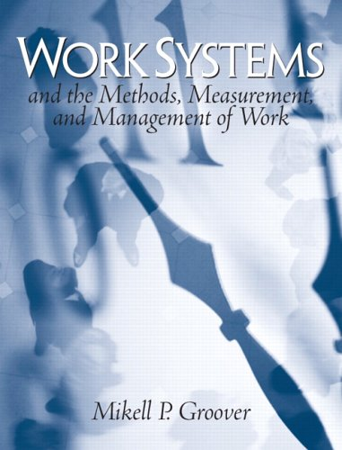 Work Systems: The Methods, Measurement & Management...