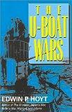 The U-Boat Wars (0815411928) by Hoyt, Edwin P.