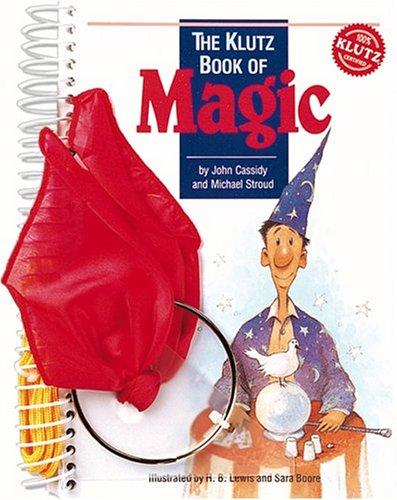 Klutz Book of Magic, JOHN CASSIDY, MICHAEL STROUD