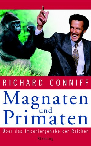 Magnaten und Primaten.
