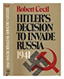 Hitlers Decision to Invade Russia 1941