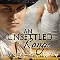 An Unsettled Range: Stories from the Range (Book 3) Audiobook by Andrew Grey Narrated by Jeff Gelder