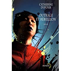 Outrage et rébellion - Catherine Dufour