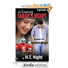 Winning Sarah's Heart: Junior High (Winning Sarah's Heart Serial Novel: Episode six)