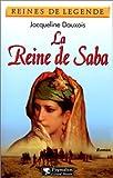 echange, troc Dauxois Jacqueline - La reine de saba