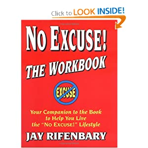No Excuse! The Workbook : Your Companion to the Book to Help You Live the 'No Excuse!' Lifestyle (Personal Development Series)