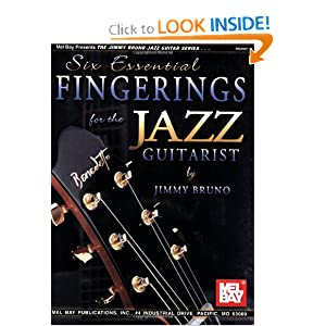 Mel Bay Six Essential Fingerings for the Jazz Guitarist (The Jimmy Bruno Jazz Guitar Series) Jimmy Bruno