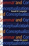 cover of Grammar and Conceptualization (Cognitive Linguistics Research, 14)