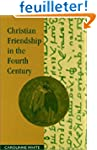 Christian Friendship in the Fourth Ce...