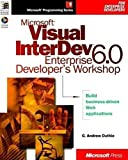 img - for Microsoft Visual InterDev 6.0 Enterprise Developer's Workshop (Microsoft Prgrannng Series) by G. Andrew Duthie (1998-10-01) book / textbook / text book