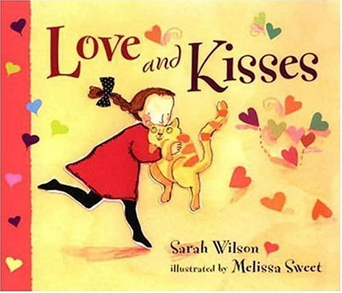 Love and Kisses: Sarah Wilson, Melissa Sweet: 9780763610494: Amazon.com: Books