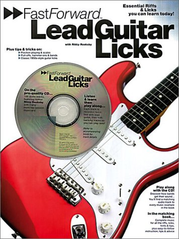 Unrestrainedly Forward - Lead Guitar Licks: Essential Riffs & Licks You Can Learn Today! (Fast Forward (Music Sales))