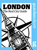 London: The real city guide (Guardian Shorts Book 14) (English Edition)