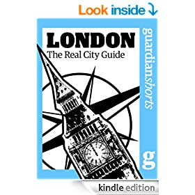 London: The real city guide (Guardian Shorts)