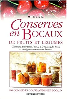 conserves en bocaux de fruits et legumes noceto madeleine 9782732832081 books. Black Bedroom Furniture Sets. Home Design Ideas