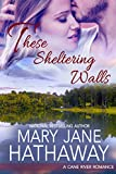 These Sheltering Walls: A Cane River Romance