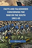img - for Facts and Falsehoods Concerning the War on the South 1861-1865, Annotated book / textbook / text book