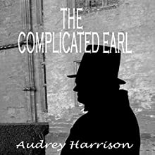 The Complicated Earl: A Regency Romance (       UNABRIDGED) by Audrey Harrison Narrated by Nano Nagle