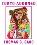 img - for Tokyo Adorned book / textbook / text book