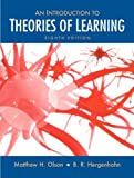 Introduction to the Theories of Learning (8th Edition) 8th (eighth) Edition by Olson, Matthew H., Hergenhahn Ph.D. Professor Emeritus, B.R (2008)