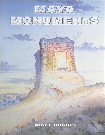 Maya Monuments, Nigel Hughes