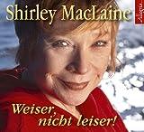 Weiser, nicht leiser - Shirley MacLaine