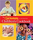The Good Housekeeping Illustrated Children's Cookbook (Good Housekeeping Cookbooks)