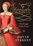 Elizabeth: The Struggle for the Throne (0060184973) by Starkey, David