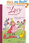 Heute ist Lucy Prinzessin. Alle Lucy-...