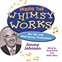 Inside the Whimsy Works: My Life with Walt Disney Productions (       UNABRIDGED) by Jimmy Johnson Narrated by Darryl Hughes Kurylo