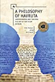 A Philosophy of Havruta: Understanding and Teaching the Art of Text Study in Pairs (Jewish Identities in Post-Modern Society)