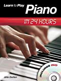 img - for Learn to Play Piano in 24 Hours (Book & DVD) by Dutton, John (2009) Paperback book / textbook / text book