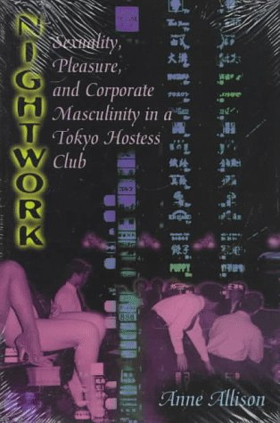 nightwork-sexuality-pleasure-and-corporate-masculinity-in-a-tokyo-hostess-club