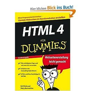 HTML 4 für Dummies: Ohne Programmierkenntnisse-Geniale Websiten im Handumdrehen erstellen (Sonderausgabe) (Fur Dummies)