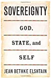 Sovereignty: God, State, and Self (Gifford Lectures) (0465037593) by Elshtain, Jean Bethke