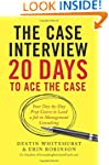 The Case Interview: 20 Days to Ace th...