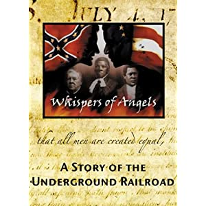 Whispers of angels  : a story of the Underground Railroad