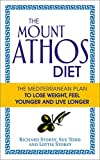 img - for The Mount Athos Diet: The Mediterranean Plan to Lose Weight, Feel Younger and Live Longer book / textbook / text book