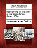 img - for Regulations for the army of the Confederate States, 1864. book / textbook / text book