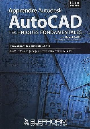 Apprendre Autocad 2010 (Kamel Kadri)