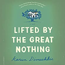 Lifted by the Great Nothing (       UNABRIDGED) by Karim Dimechkie Narrated by Neil Shah
