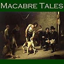 Macabre Tales: Seventy ghoulish and unearthly short stories (       UNABRIDGED) by E. F. Benson, W. C. Morrow, Richard Middleton, H. P. Lovecraft, Robert E. Howard, W. F. Harvey, J. S. Fletcher Narrated by Cathy Dobson